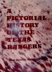 A Pictorial History of the Texas Rangers