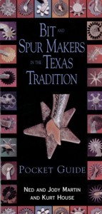 Bit & Spur Makers In the Texas Tradition Pocket Guide