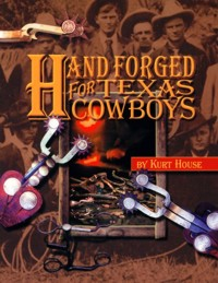 Hand Forged For Texas Cowboys
